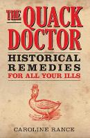 The Quack Doctor: Historical Remedies...