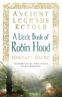 Ancient Legends Retold: A Little Book...