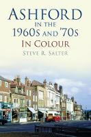 Ashford in the 1960s and 70s in Colour