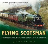 Flying Scotsman: The Most Famous ...