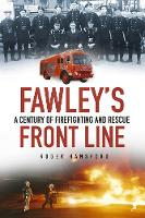 Fawley's Front Line: A Century of...