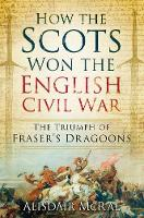 How the Scots Won the English Civil...