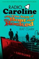 Radio Caroline: The True Story of the...