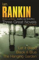 Ian Rankin - Three Great Novels: Let...