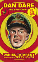 Dan Dare, Pilot of the Future: A...