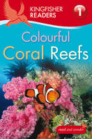 Kingfisher Readers: Colourful Coral...