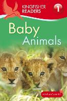 Kingfisher Readers: Baby Animals...