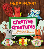 Donna Wilson's Creative Creatures: A...