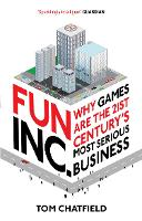Fun Inc.: Why Games are the 21st...