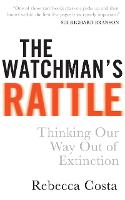 The Watchman's Rattle: Thinking Our...