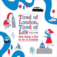 Tired of London, Tired of Life: One...