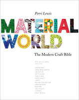 Material World: The Modern Craft Bible