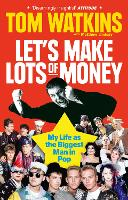 Let's Make Lots of Money: My Life as...