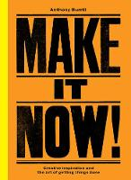 Make it Now!: Creativity and the Art...