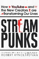 Streampunks: How YouTube and the New...