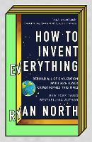 How to Invent Everything: Rebuild All...