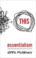 Essentialism: The Disciplined Pursuit...