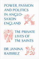 Private Lives of the Saints: Power,...