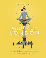 Mindful London: How to Find Calm and...