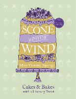 Scone with the Wind: Cakes and Bakes...