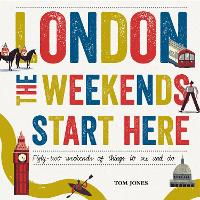 London, the Weekends Start Here:...