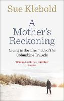 A Mother's Reckoning: Living in the...