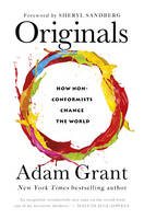 Originals: How Non-Conformists Change...