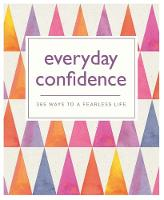 Everyday Confidence: 365 ways to a...