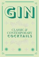 Gin Cocktails: classic & contemporary...