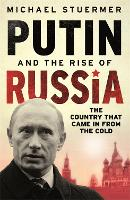 Putin and the Rise of Russia: The...