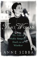 That Woman: The Life of Wallis...