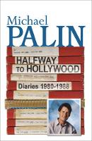 Halfway to Hollywood: Diaries 1980 to...