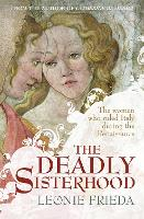 The Deadly Sisterhood: A Story of...