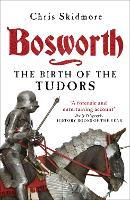 Bosworth: The Birth of the Tudors