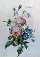 Notebook: Redoute (Convolvulus and...