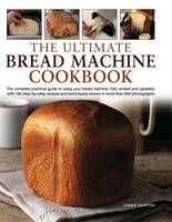 The Ultimate Bread Machine Cookbook:...