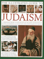 The Illustrated Guide to Judaism: A...