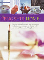 The Feng Shui Home: Creating ...