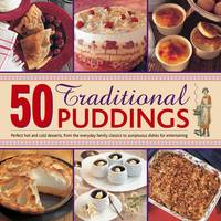 50 Traditional Puddings: Perfect Hot ...