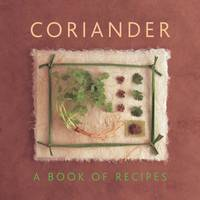 Coriander: A Book of Recipes