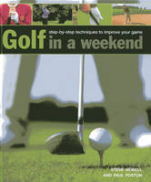 Golf in a Weekend: Step-by-step...