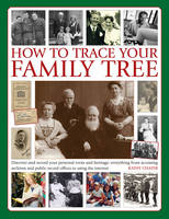 How to Trace Your Family Tree:...