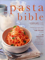 The Pasta Bible: A Complete Guide to...