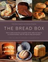 The Bread Box: The Ultimate Baker's...