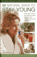 50 Natural Ways to Stay Young: ...