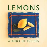 Lemons: A Book of Recipes