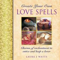 Create your own love spells: Charms ...