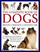 The Complete Book of Dogs: Breeds,...