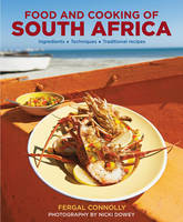 Food and Cooking of South Africa:...