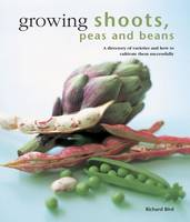 Growing Shoots, Peas and Beans: A...